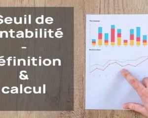 seuil de rentabilite calcul et definition