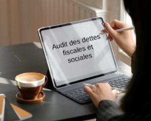 audit des dettes fiscales et sociales