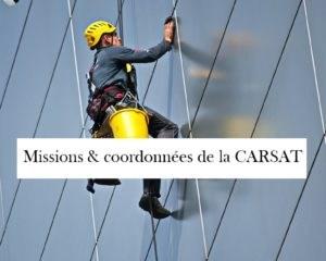 definition mission et coordonnees carsat