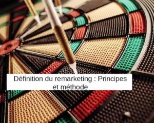 definition remarketing et retargeting