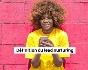 definition du lead nurturing